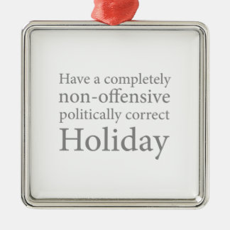 Have a Politically Correct Holiday Metal Ornament