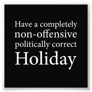 Have a Politically Correct Holiday Art Photo
