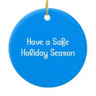 have a safe holiday season, big blue polka dots ornament