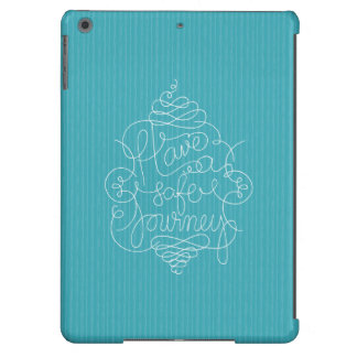 Have a Safe Journey iPad Air Covers