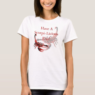 Have A Scorpi-Licious Day! animal, insect, T-Shirt