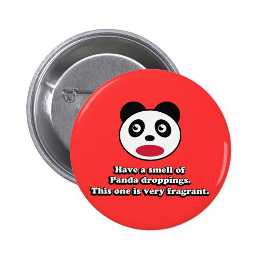 Have A Smell of Panda Droppings Pinback Button