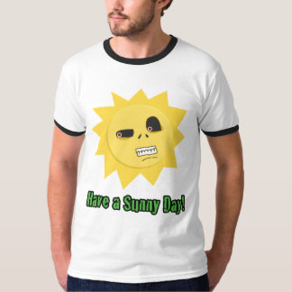 Have a Sunny Day! T-Shirt