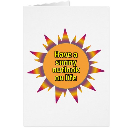 Have a Sunny Outlook on Life Greeting Card