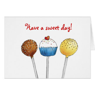 Have a sweet day - Cake Pop - Greeting Card