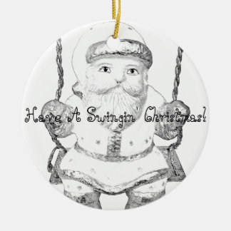 Have A Swinging Christmas Santa Claus! Ceramic Ornament