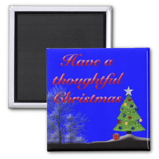 Have a Thoughtful Christmas 2 Inch Square Magnet