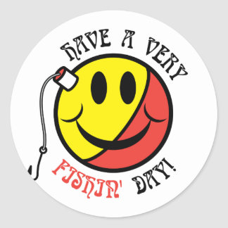 Have A Very Fishin' Day! Classic Round Sticker