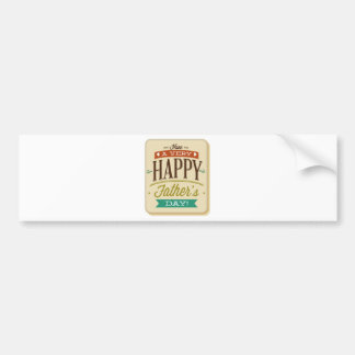 Have A Very Happy Father's Day Bumper Sticker