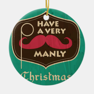Have a Very Manly Christmas Ornament