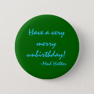 Have a very merry unbirthday button