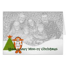 Have a Very Moo-ry Christmas - - Card