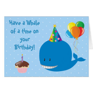 Have a Whale of a Time on Your Birthday! Card