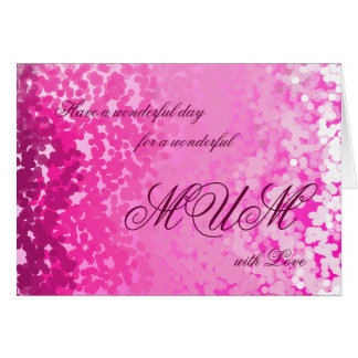 Have a wonderful day for a wonderful mum with love card