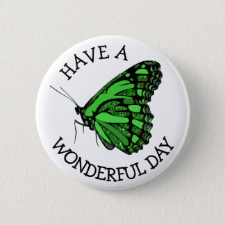 Have a Wonderful Day Pretty Green Butterfly Button