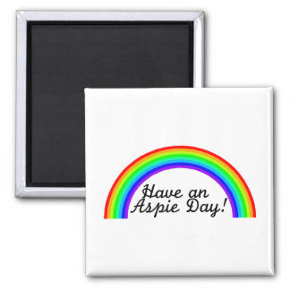 Have An Aspie Day 2 Inch Square Magnet