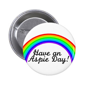 Have An Aspie Day Pinback Button