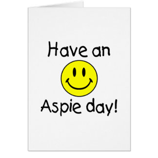 Have An Aspie Day Greeting Card