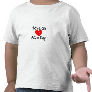 Have an Aspie Day (Hrt) Tees