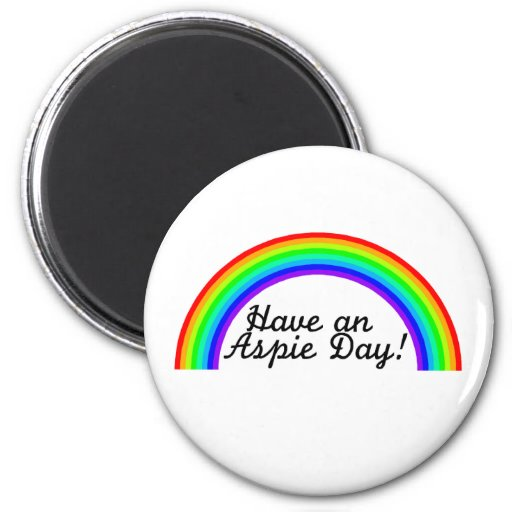 Have An Aspie Day Magnets