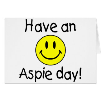 Have An Aspie Day (Smiley) Greeting Card