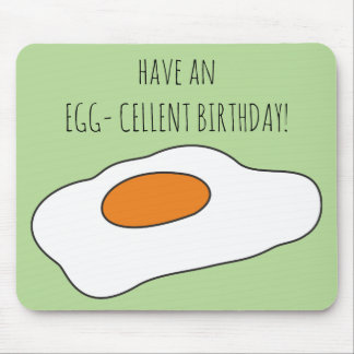 Have an EGG- CELLENT BIRTHDAY! Humorous Mousepad