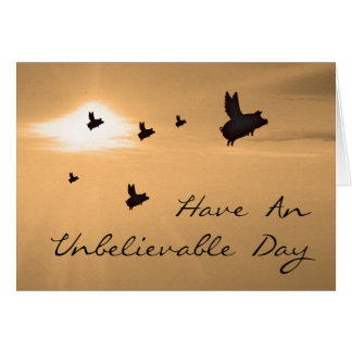 Have an unbelievable day card