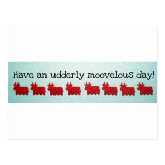 Have an Utterly Moovelous Day! Postcard