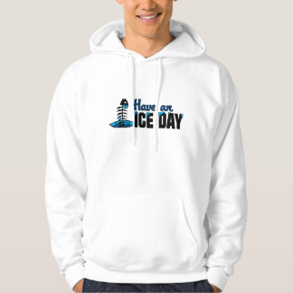 Have And Ice Day Hoodie