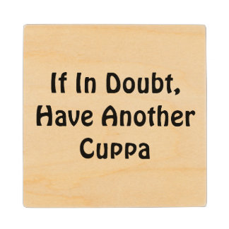 Have Another Cuppa Wood Coaster
