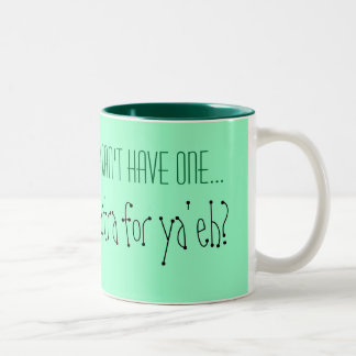 HAVE ANOTHER!!!! (on me) Two-Tone Coffee Mug