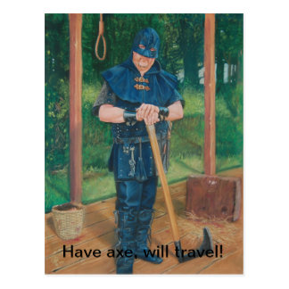 Have axe, will travel! postcard