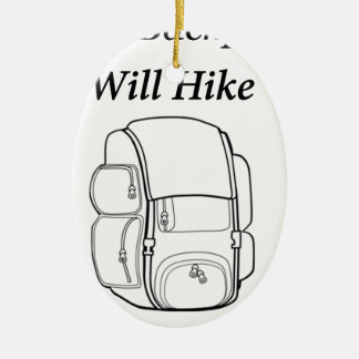 Have Backpack Will Hike Ceramic Ornament