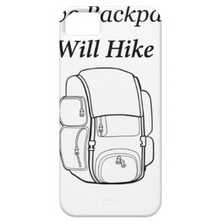Have Backpack Will Hike iPhone SE/5/5s Case