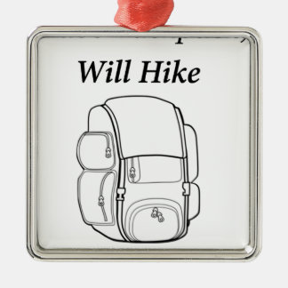 Have Backpack Will Hike Metal Ornament