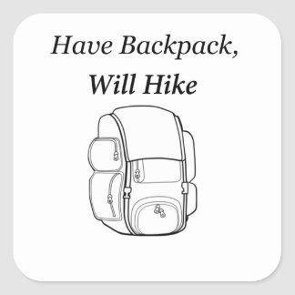 Have Backpack Will Hike Square Sticker