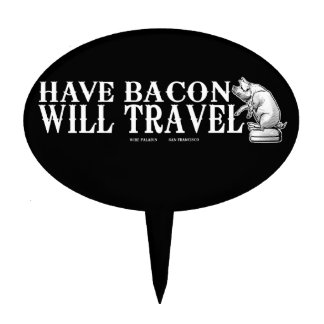 Have Bacon Will Travel Cake Topper