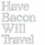 Have Bacon Will Travel Embroidered Hoodie