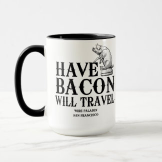 Have Bacon Will Travel Mug