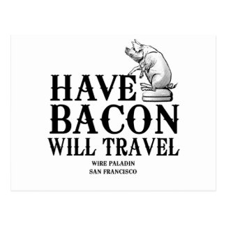 Have Bacon Will Travel Postcard