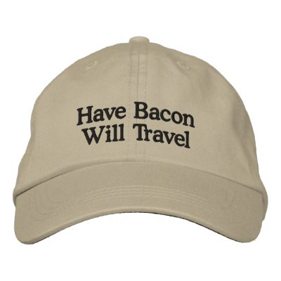 Have Bacon Will Travel Typography Embroidered Hat