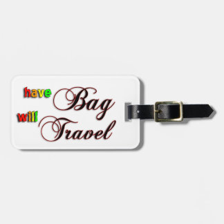Have Bag Will Travel Airplane Luggage Tag
