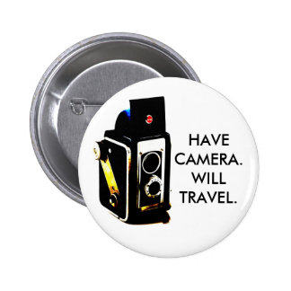 HAVE CAMERA.WILL TRAVEL. BUTTON