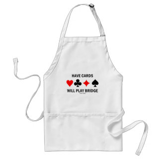 Have Cards Will Play Bridge Adult Apron