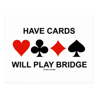 Have Cards Will Play Bridge (Four Card Suits)