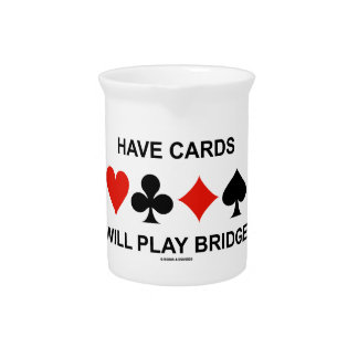 Have Cards Will Play Bridge (Four Card Suits) Beverage Pitchers