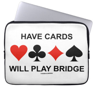 Have Cards Will Play Bridge (Four Card Suits) Computer Sleeve