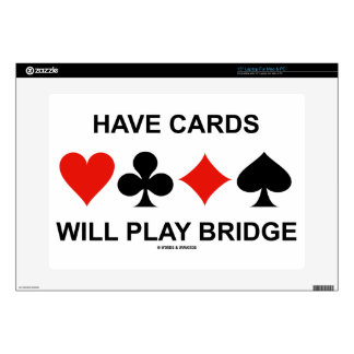 """Have Cards Will Play Bridge (Four Card Suits) Decal For 15"""" Laptop"""