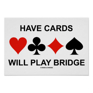 Have Cards Will Play Bridge (Four Card Suits) Poster