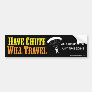 Have Chute Will Travel Car Bumper Sticker